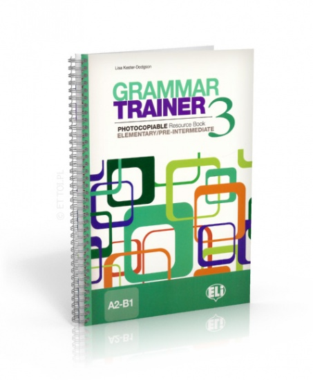 Grammar Trainer 3 (A2-B1) Photocopiable Resource Book