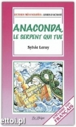 Anaconda, le serpent qui tue