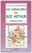 Les chevaliers du roi Arthur + CD audio