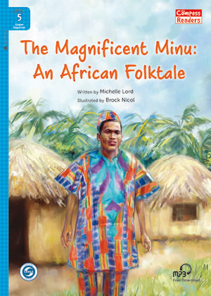 The Magnificent Minu: An African Folktale + MP3